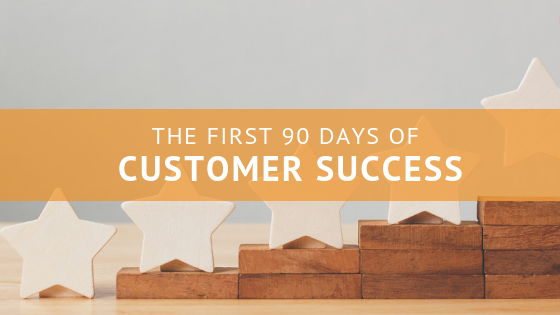 First 90 Days of Customer Success