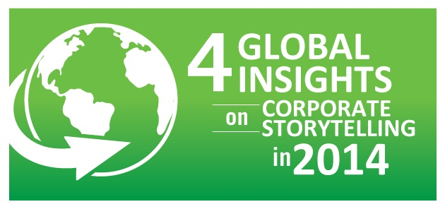 4 Global Insights on Corporate Storytelling in 2014